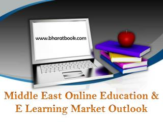Middle East Online Education & E Learning Market Outlook