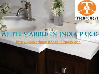 White Marble in India Price
