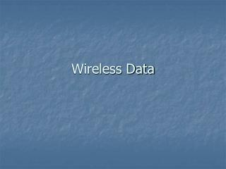 Wireless Data