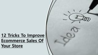 12 Tricks To Improve Ecommerce Sales Of Your Store