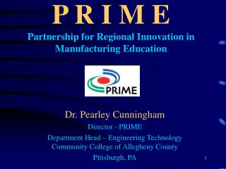 P R I M E Partnership for Regional Innovation in Manufacturing Education