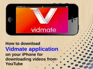 How To Download Vidmate Application On Your iPhone For Downloading Videos From YouTube