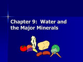 Chapter 9:  Water and the Major Minerals