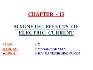 CHAPTER  - 13 MAGNETIC  EFFECTS  OF  ELECTRIC  CURRENT