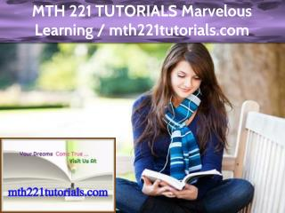 MTH 221 TUTORIALS Marvelous Learning / mth221tutorials.com