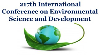 217th International Conference on Environmental Science and Development