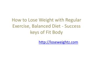 How to Lose Weight with Regular Exercise, Balanced Diet - Success keys of Fit Body