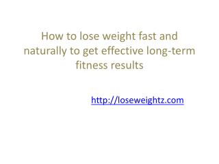 How to lose weight fast and naturally to get effective long-term fitness results