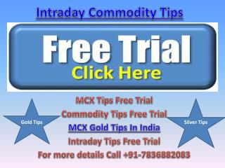 Best Intraday Commodity Tips - MCX Trading Tips Provider in India