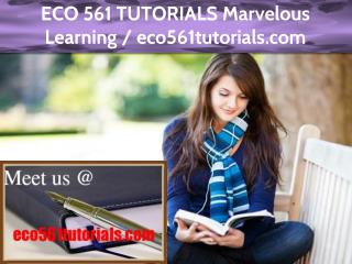 ECO 561 TUTORIALS Marvelous Learning / eco561tutorials.com