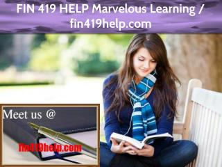 FIN 419 HELP Marvelous Learning / fin419help.com