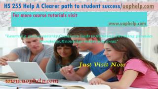 HS 255 Help A Clearer path to student success/uophelp.com