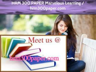 HRM 300 PAPER Marvelous Learning /hrm300paper.com