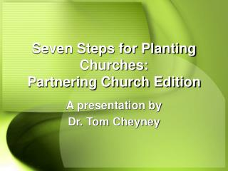Seven Steps for Planting Churches:  Partnering Church Edition