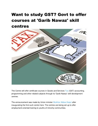 Want to study GST? Govt to offer courses at 'Garib Nawaz' skill centres