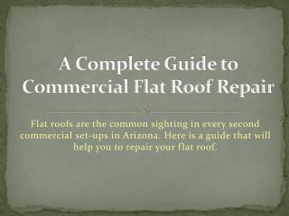 Complete Guide For Commercial Flat roofing