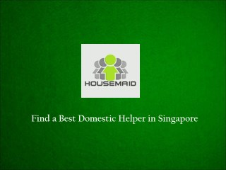 Best Domestic Maids in Singapore