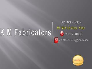 Fabrication Manufacturing Service Provider in Pune   K M Fabricators-PPT
