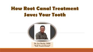 How Root Canal Treatment Saves Your Tooth