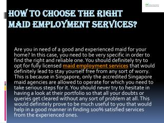 How to choose the right maid employment services?