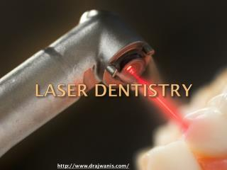 Overview of Laser Dentistry By Best Laser Dentist in Pune - Dr. Ajwani