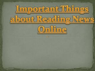 Important Things To Be Know about Reading News Online