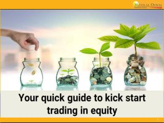 Your quick guide to kick start trading in equity!