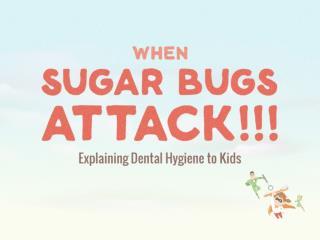 When Sugar Bugs Attack   Explaining Dental Hygiene to Kids