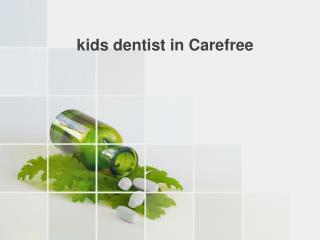 kids dentist in Carefree