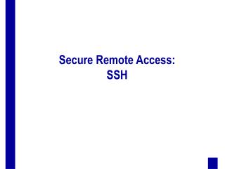 Secure Remote Access: SSH
