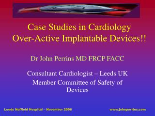 Case Studies in Cardiology Over-Active Implantable Devices!!