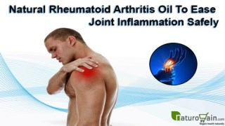 Natural Rheumatoid Arthritis Oil To Ease Joint Inflammation Safely