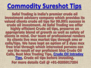 Best Mcx Trading Tips, Crude Oil Intraday Tips Call @  91-9205917204