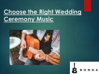 Choose the Right Wedding Ceremony Music | Bonda Wedding Bands