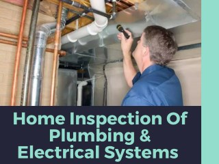 Home Inspection Of Plumbing and  Electrical Systems