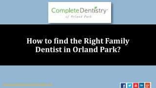 Get the Guidelines to find out the Right Family Dentist Orland Park