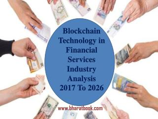 Blockchain Technology in Financial Services Industry Analysis 2017 To 2026