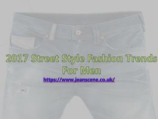 2017 Street Style Fashion Trends For Men