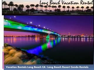 Long Beach CA Vacation Rentals By Owner   Vacation Rentals Long Beach CA