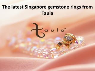 The latest design of Singapore gemstone rings
