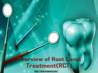 Overview of Root Canal Treatment By Dr. Ajwani