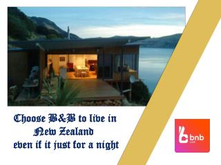 Choose B&B to live in New Zealand even if it just for a night