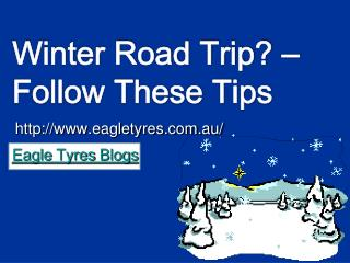 Pointers For A Safe & Smooth Winter Trip