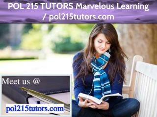 POL 215 TUTORS Marvelous Learning / pol215tutors.com
