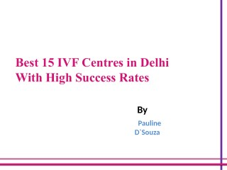 Best 15 IVF Centres in Delhi