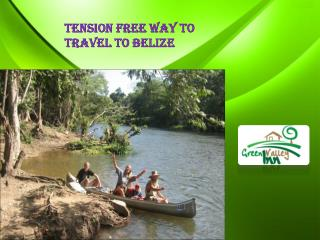 Tension Free Way to Travel to Belize