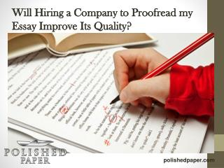 Will hiring a company to proofread my essay improve its quality