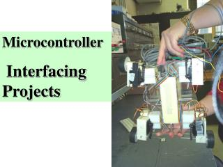 Microcontroller  Interfacing Projects