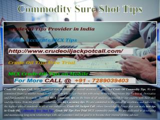 Commodity Sure Shot Tips, Crude Oil Tips Free Trial