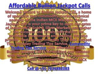 Affordable Bullion Jackpot Calls - Intraday Trading Tips Service